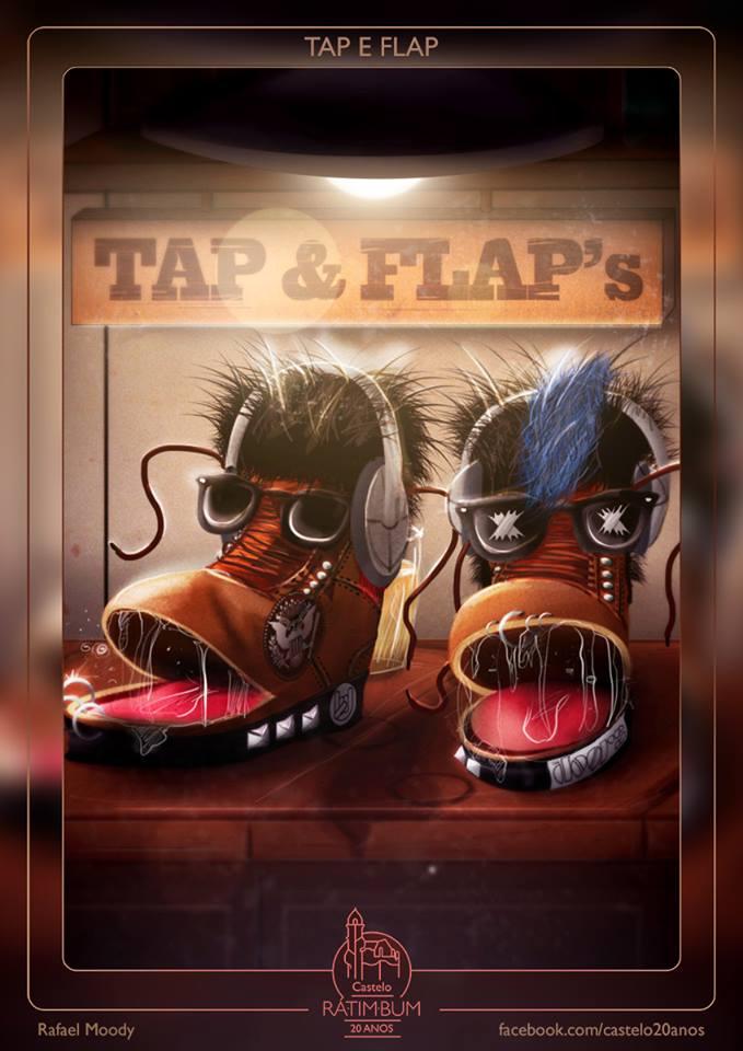 Tap e Flap foram inspirados nos Blues Brothers. Já seus nomes vêm de dois movimentos básicos do sapateado: Tap é uma batida com a ponta do pé e Flap é uma batida com a ponta do pé seguida de outra com transferência do peso de uma perna para outra. Os bonecos eram animatronics e tinham vários movimentos ativados por controle remoto, como mexer a boca e erguer as sobrancelhas. Eram também os únicos que tinham dublês: as versões secundárias, feitas de E.V.A., não tinham mecanismos eletrônicos e foram feitas para as cenas de risco, como quedas e pancadas.  Arte do Rafael Moody: https://www.flickr.com/photos/moodyous e https://www.facebook.com/rafael.moody